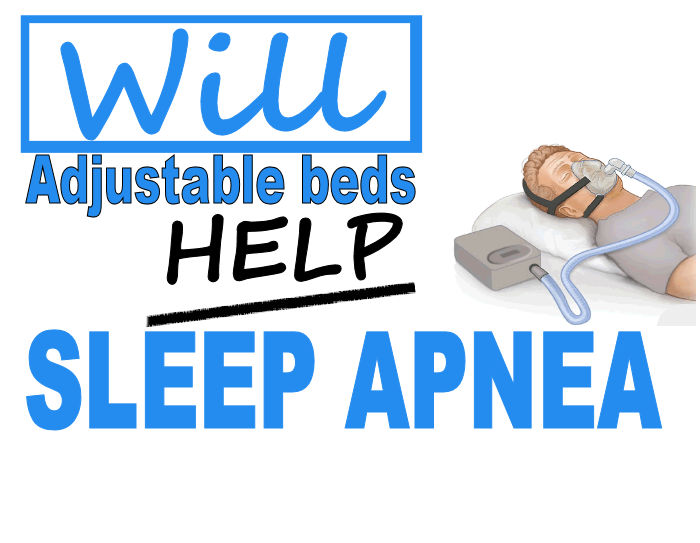 Will An Adjustable Bed Help With Sleep Apnea Archives